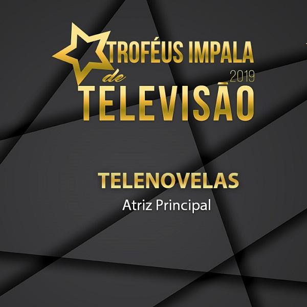 Troféus Impala de Televisão 2019: conheça as nomeadas na categoria Atriz Principal