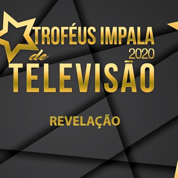 Troféus Impala de Televisão 2020: Nomeados para Prémio Revelação