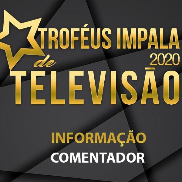 Troféus Impala de Televisão 2020: Nomeados para Melhor Comentador