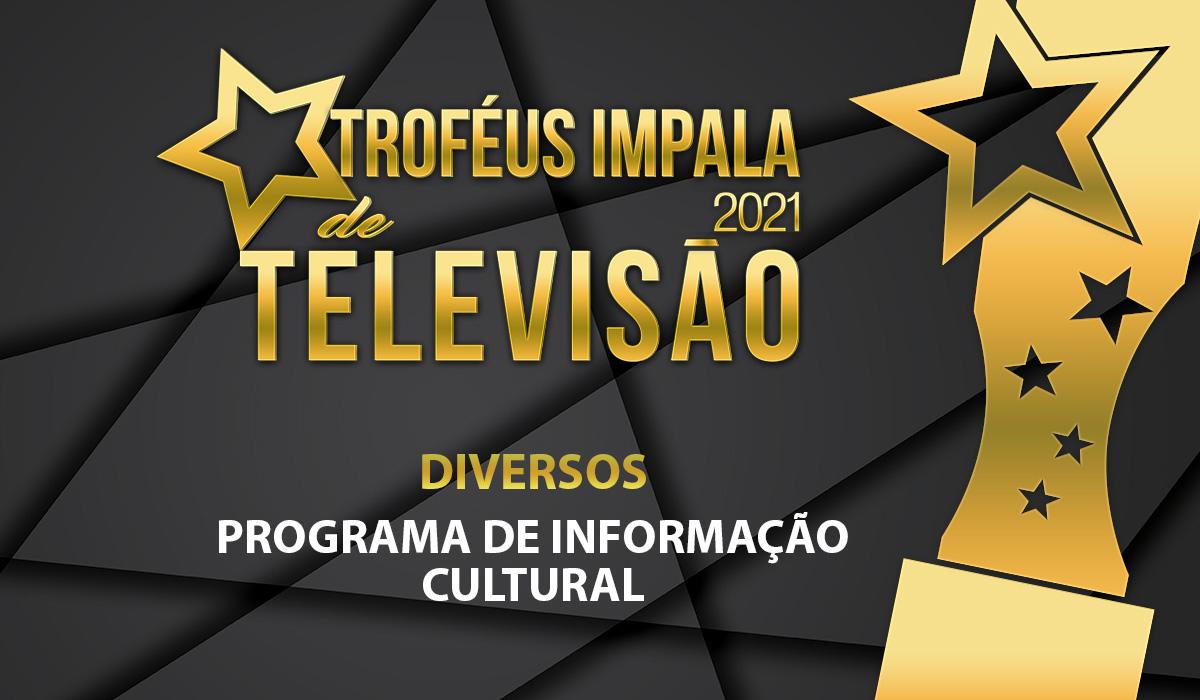 Os nomeados para Melhor Programa de Informação Cultural nos Troféus Impala de Televisão 2021